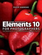 Adobe Photoshop Elements 10 for Photographers. The Creative use of Photoshop Ele