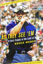 As They See 'em: A Fan's Travels in the Land of Umpires by Bruce Weber