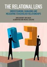 Relational Lens : Understanding, Managing and Measuring Stakeholder Relations...