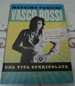 VASCO ROSSI UNA VITA SPERICOLATA DI MASSIMO POGGINI RIZZOLI 2008