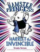 Hamster Princess: Harriet the Invincible by Ursula Vernon