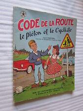 CODE DE LA ROUTE LE PIETON et le CYCLISTE VOELTZEL dessins PESCH