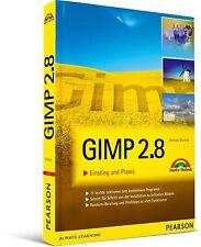 GIMP 2.8 Einstieg und Praxis, Markt & Technik NEU