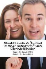 Otantik Liderlik Ve Orgutsel Destegin Satis Performans? Uzerindeki Etkileri...
