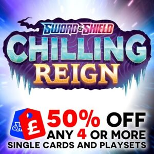 POKEMON SWORD & SHIELD CHILLING REIGN SINGLE + TRAINER CARDS + PLAYSETS - SWSH6