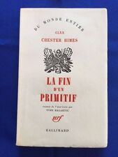 "LA FIN D'UN PRIMITIF. (""THE PRIMITIVE."") - FIRST EDITION BY CHESTER HIMES"