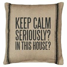 "KEEP CALM SERIOUSLY? IN THIS HOUSE? Throw Pillow, 10"" x 10"", Primitives by Kathy"