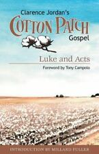 Cotton Patch Gospel : Luke and Acts by Clarence Jordan (2013, Paperback)