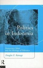 Politics in Indonesia: Democracy, Islam, and the Ideology of Tolerance (Politics