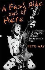Un Rapide Ride Out of Here: Confessions of Rock's Most Dangerous Man par Pete...