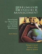 Human Resource Management: Strategies for Managing a Diverse and Global Workforc