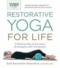 Yoga Journal Presents Restorative Yoga for Life: A Relaxing Way to De-stress,...