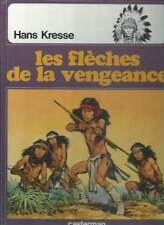 HANS KRESSE . LES PEAUX-ROUGES N°5 . EO . 1976 . LES FLÈCHES DE LA VENGEANCE .