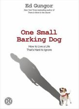 One Small Barking Dog: How to Live a Life That's Hard to Ignore, Gungor, Ed, Goo
