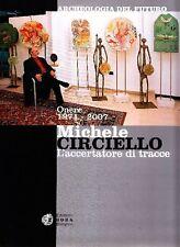 CIRCIELLO - Corgnati, Michele Circiello. L'accertatore di tracce, 2007