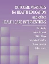 Outcome Measures for Health Education and Other Health Care Interventions by...