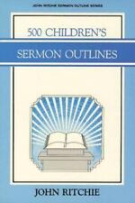 500 Children's Sermon Outlines (John Ritchie Sermon Outline Series)