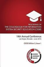 CISSE Edition 3: The Colloquium for Information System Security Education...