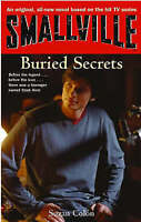 (Good)-Smallville 6: Buried Secrets: Smallville Young Adult Series: Book Six: Se