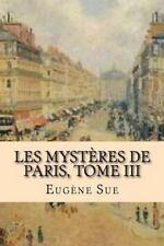 Les Mysteres de Paris, Tome III by Eugene Sue (2015, Paperback, Large Type)