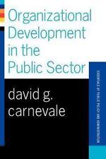 Organizational Development in the Public Sector by Carnevale, David G.
