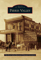 Perris Valley [Images of America] [CA] [Arcadia Publishing]