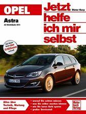 Opel Astra J ab 2011 Reparaturanleitung Reparaturbuch Jetzt helfe ich mir selbst
