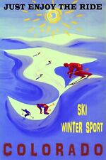 Colorado Ski Just Enjoy The Ride Downhill Skiing Vintage Poster Repro FREE S/H