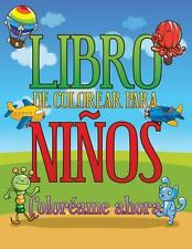Libro de Colorear para niños Coloréame Ahora by Speedy Publishing Llc (2014,...