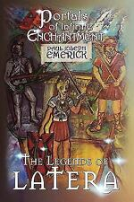 Portals of Infinite Enchantment : The Legends of Latera by Paul Joseph...