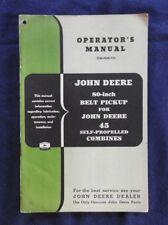 "1955 JOHN DEERE 80"" BELT PICKUP FOR 45 COMBINE OPERATORS MANUAL VERY NICE SHAPE"