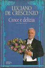 CROCE E DELIZIA = LUCIANO DE CRESCENZO