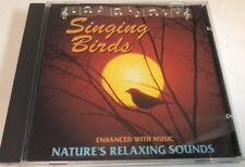 Singing Birds: Enchanced with music Nature's Relaxing Sounds  (CD) LN