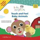 Baby Einstein: Touch and Feel Baby Animals (A Touch-and-feel Book)