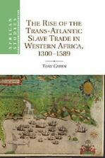 The Rise of the Trans-Atlantic Slave Trade in Western Africa, 1300 1589 (Paperba