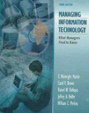 Managing Information Technology: What Managers Need to Know (3rd Edition)
