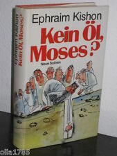 Kein Öl, Moses? Neue Satiren von Ephraim Kishon (gebunden, guter Zustand)