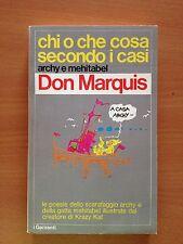 Chi o che cosa secondo i casi - Don Marquis - Garzanti 3223