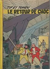 WILL. Tif et Tondu 5. Le Retour de Choc. Dupuis 1957 cartonné.