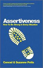 Assertiveness: How to be Strong in Every Situation by Potts, Suzanne, Potts, Con