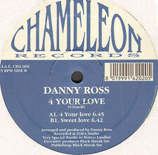 DANNY ROSS - 4 Your Love - chamaleon