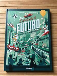 È Arrivato il Futuro - Libro - Edizione a colori - Enrico Passoni - Prima Stampa