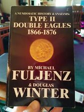 Type Ii Double Eagles 1866-76 Numismatic History, Analysis by M Fuljenz D Winter