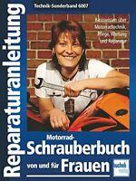 Motorrad-Schrauberbuch von und für Frauen von Doris Schubert, Sandra Hauber