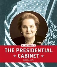 The Presidential Cabinet (By the People) by McAuliffe, Bill