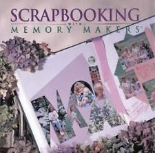 Scrapbooking with Memory Makers by Michele Gerbrandt and Kerry Arquette1999