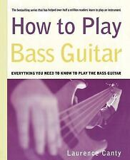 How to Play Bass Guitar : Everything You Need to Know to Play the Bass Guitar...