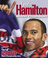 Lewis Hamilton: World Champion by Andrew van de Burgt Hardback Book The Fast