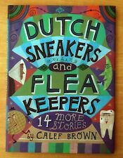 Dutch Sneakers and Fleakeepers: 14 More Stories by Calef Brown 2000 HC DJ 1st