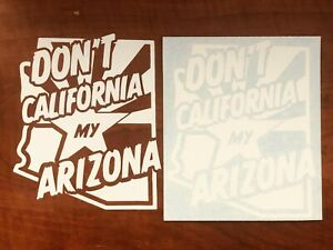 Don't California my Arizona Stickers!